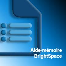 AIDE-MÉMOIRE BRIGHTSPACE