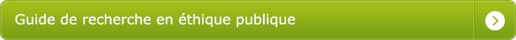 Guide de Recherche en Éthique Publique barrette à bascule
