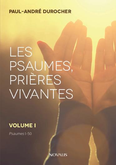 Les psaumes, prières vivantes volumes I