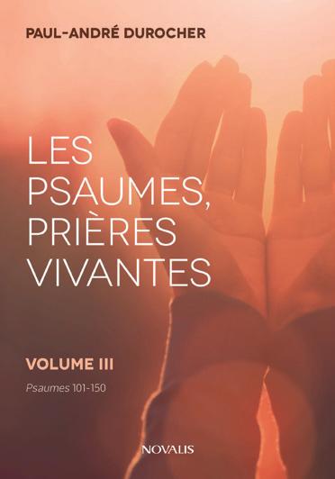 Les psaumes, prières vivantes volumes III